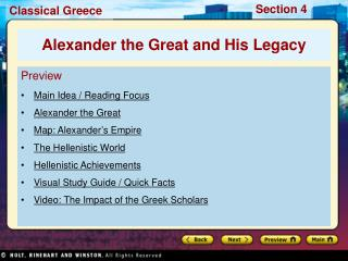 Preview Main Idea / Reading Focus  Alexander the Great Map: Alexander's Empire The Hellenistic World Hellenistic Achieve