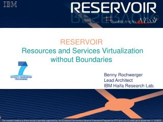 RESERVOIR Resources and Services Virtualization 	without Boundaries
