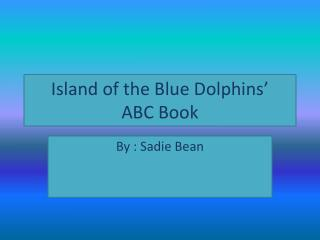 Island of the Blue Dolphins' ABC Book
