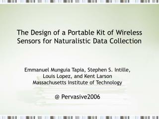 The Design of a Portable Kit of Wireless Sensors for Naturalistic Data Collection