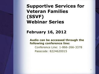 Supportive Services for Veteran Families (SSVF) Webinar Series February 16, 2012