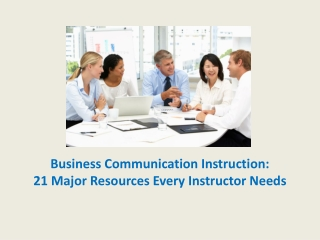 Business Communication Instruction: 21 Vital Resources