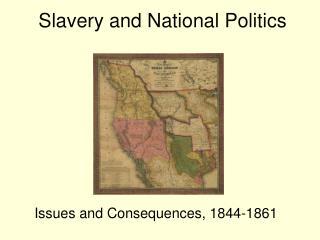 Slavery and National Politics