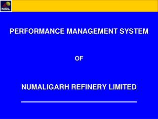 PERFORMANCE MANAGEMENT SYSTEM OF NUMALIGARH REFINERY LIMITED