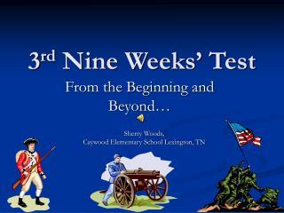 3 rd Nine Weeks' Test