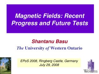Magnetic Fields: Recent Progress and Future Tests