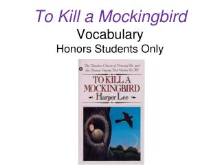 To Kill a Mockingbird  Vocabulary Honors Students Only