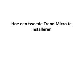 Hoe een tweede Trend Micro te installeren