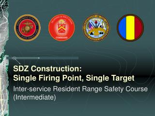 SDZ Construction: Single Firing Point, Single Target