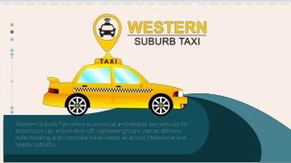 Western Suburb Taxi - No:1 Taxi Booking Melbourne Australia