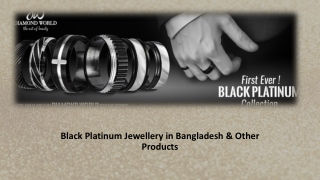 Black Platinum Jewellery in Bangladesh & Other Products