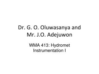 Dr. G. O. Oluwasanya and  Mr. J.O. Adejuwon