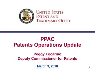 PPAC Patents Operations Update  Peggy Focarino Deputy Commissioner for Patents  March 3, 2010