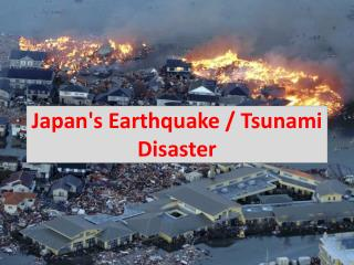 Japans Earthquake / Tsunami Disaster