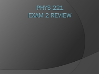 Phys 221 exam 2 review
