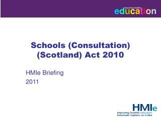 Schools (Consultation) (Scotland) Act 2010