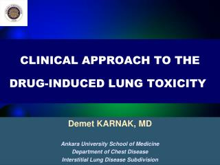 CLINICAL  APPROACH TO THE  DRUG-INDUCED LUNG  TOXICITY