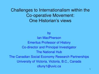Challenges to Internationalism within the Co-operative Movement:  One Historian s views