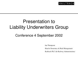 Presentation to Liability Underwriters Group