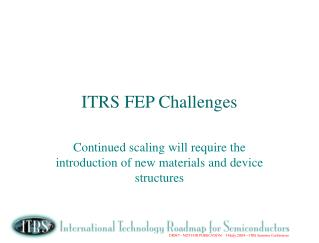 ITRS FEP Challenges