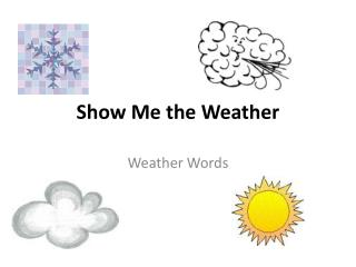 Show Me the Weather
