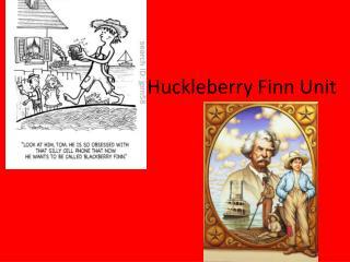 Huckleberry Finn Unit