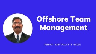 Venkat Guntipally's Guide to Offshore Team Management