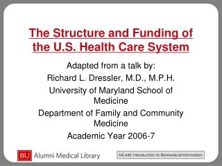 The Structure and Funding of the U.S. Health Care System
