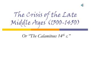The Crisis of the Late Middle Ages (1300-1450)