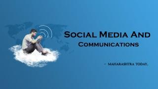 Social Media and Communications - Maharashtra Today
