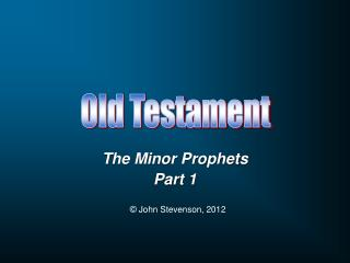 The Minor Prophets Part 1