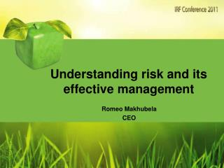 Understanding risk and its effective management