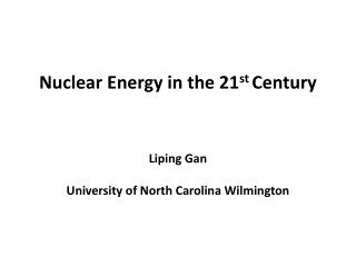 Nuclear Energy in the 21 st  Century