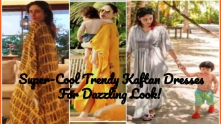 Super-Cool Trendy Kaftan Dresses For Dazzling Look!