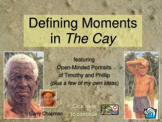 Defining Moments in  The Cay