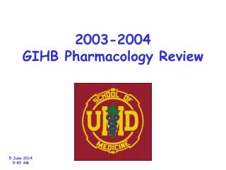 2003-2004 GIHB Pharmacology Review