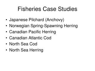 Fisheries Case Studies