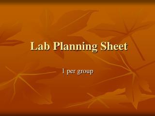 Lab Planning Sheet