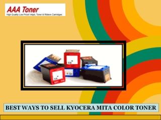 BEST WAYS TO SELL KYOCERA MITA COLOR TONER