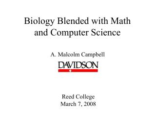 Biology Blended with Math  and Computer Science
