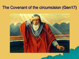 The Covenant of the circumcision (Gen17)