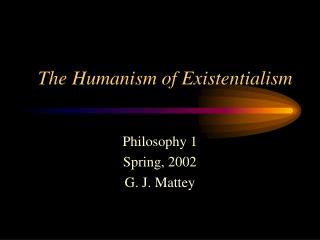 The Humanism of Existentialism