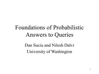 Foundations of Probabilistic Answers to Queries