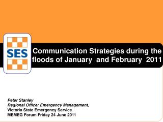Communication Strategies during the floods of January  and February  2011