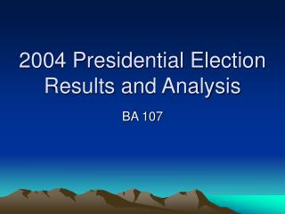 2004 Presidential Election Results and Analysis