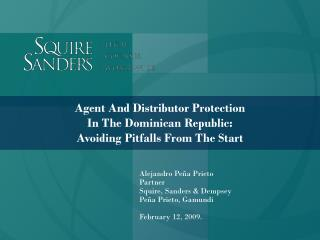 Agent And Distributor Protection  In The Dominican Republic:  Avoiding Pitfalls From The Start