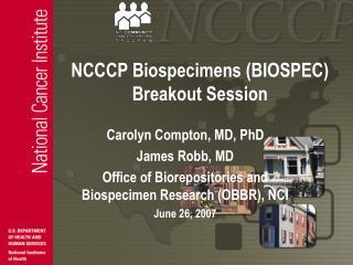 NCCCP Biospecimens (BIOSPEC) Breakout Session