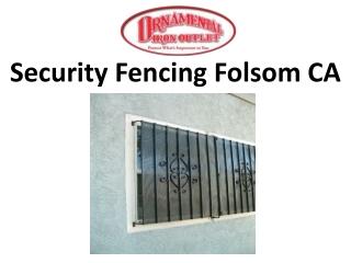 Security Fencing Folsom CA