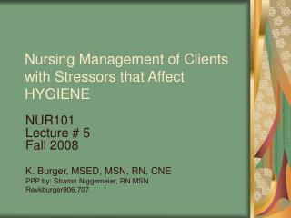 Nursing Management of Clients with Stressors that Affect  HYGIENE