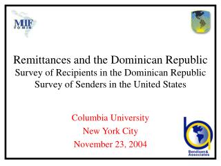 Remittances and the Dominican Republic Survey of Recipients in the Dominican Republic Survey of Senders in the United St